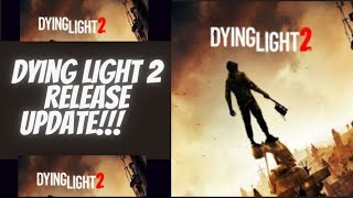 Dying Light 2 Gets An Update To It's Release!!!