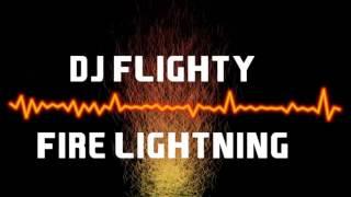DJ Flighty -  Fire Lightning