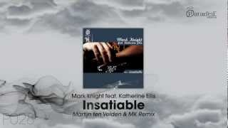Mark Knight feat. Katherine Ell - Insatiable (Martijn ten Velden & MK Remix)