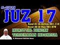 Al Qur'an Juz 17 Lengkap - Murottal dengan Terjemahan Indonesia