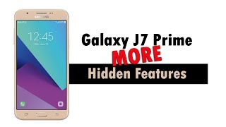 MORE Hidden Features of the Samsung Galaxy J7 Prime 2017 You Don't Know About