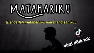 Download dengarlah matahariku suara tangisan ku ( MATAHARIKU ) viral ditik tok cover agusriansyah
