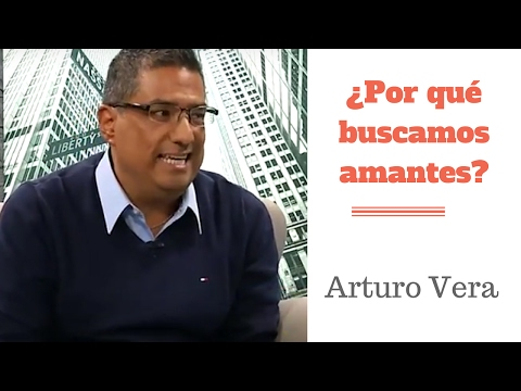�Por qu� buscamos amantes - Sex�logo Arturo Vera - #19