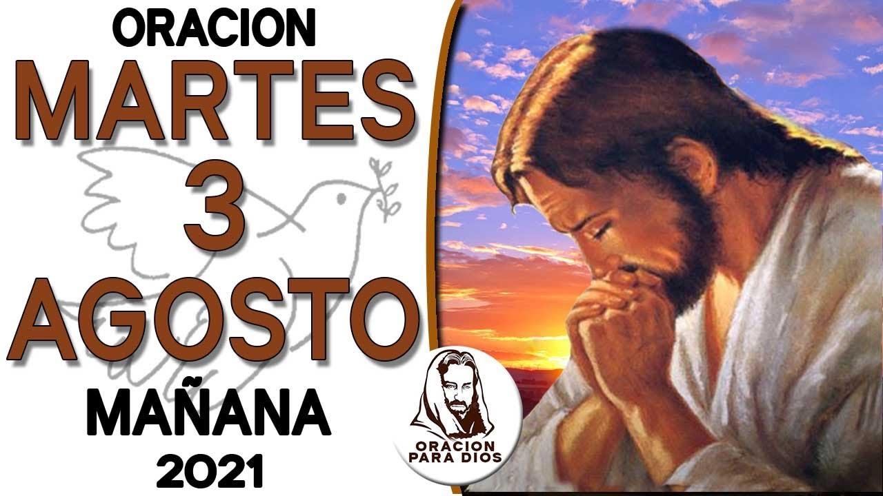 Oración de la Mañana de Hoy MARTES 3 de AGOSTO del 2021