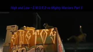 High and Low - S.W.O.R.D vs Mighty Warriors part 5