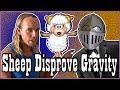 Sheep Disproves Gravity