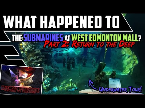 What Happened To The Submarines At WEM? - Part 2: Return To The Deep - Best Edmonton Mall