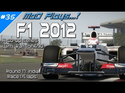 MoD Plays! F1 2012 Co-Op with Watson690 Round 17: India (15 lap race)