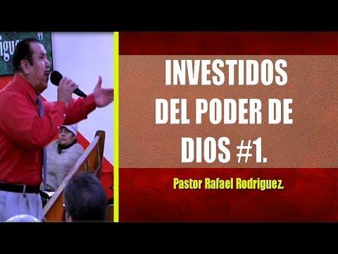 Pastor Rafael Rodriguez.  Investidos Del Pode De Dios #1