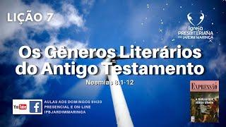 Lição 07 - Os Gêneros Literários do Antigo Testamento
