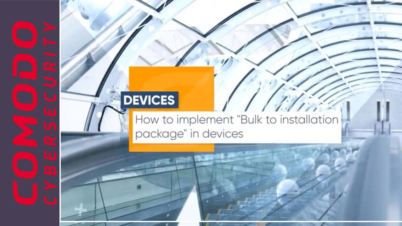 How to implement - Bulk installation in devices | Comodo ONE