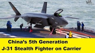 China's Stealth Fighter J-31 Become Carrier Based Fifth Generation Aircraft