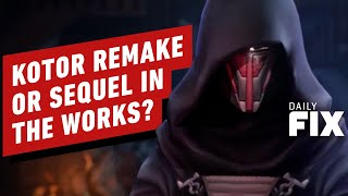 EA May Be Considering KOTOR Remake Or Sequel - IGN Daily Fix
