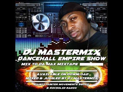 DJ MASTERMIX Pt 1 MIX TO DA MAX MIXTAPE VOL 3 2015 SINGLES
