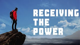 Receiving the Power - Sunday 2.7.21