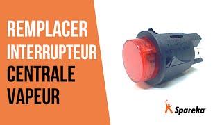 Comment réparer votre centrale vapeur - Remplacer l'interrupteur ?