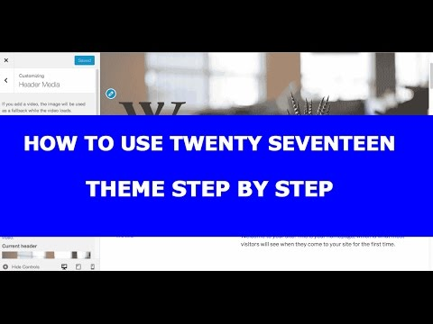 How To Use Twenty Seventeen Theme with WP 4.7 or Newer