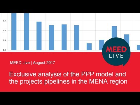 Exclusive analysis of the PPP model and the projects pipelines in the region | MEED Live August 2017