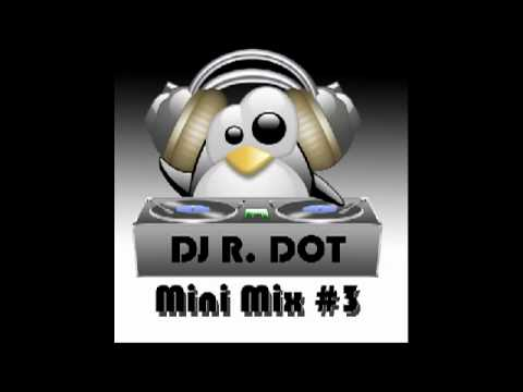 DJ R. DoT - Mini Mix 3