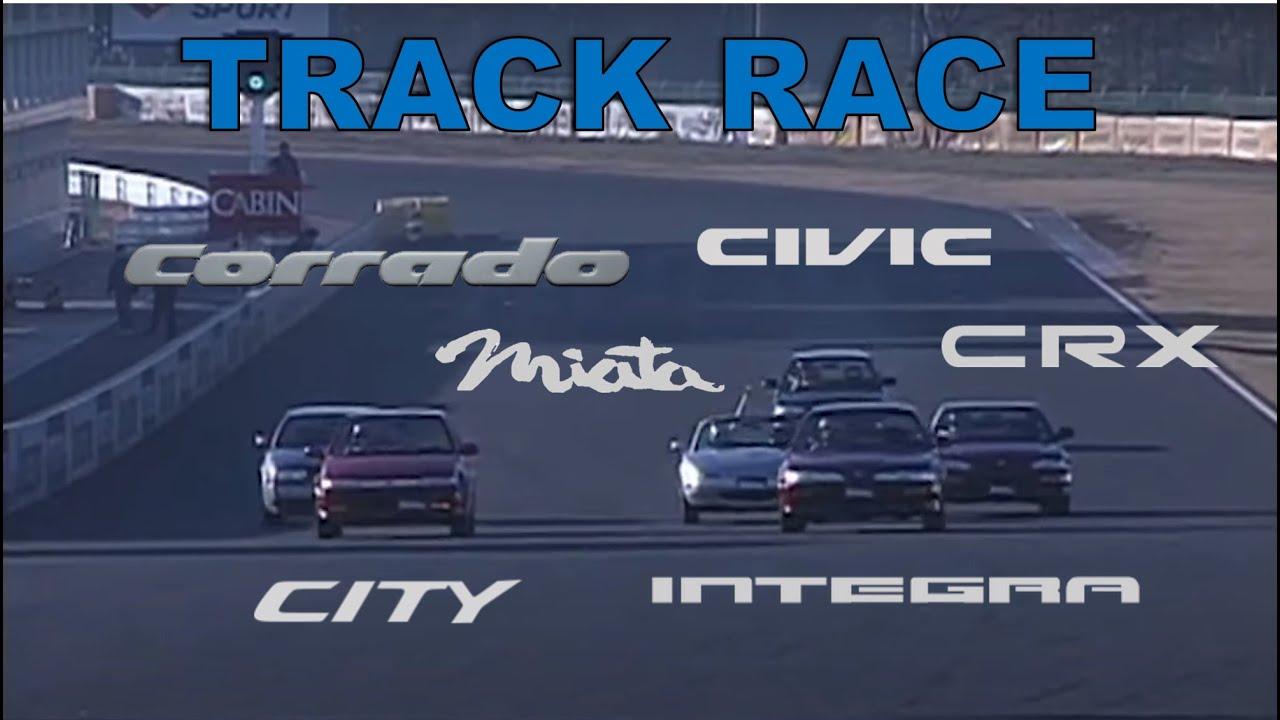 Track Race #72   CR-X vs Civic vs Integra vs City vs Miata vs Corrado