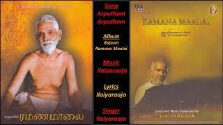 Arputham Arputham  - Rajavin Ramana Maalai - Music, Lyrics & Singing : Ilaiyaraaja