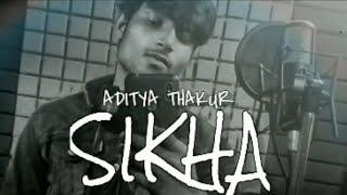 SIKHA :- ADITYA THAKUR   OFFICIAL AUDIO   reupload   New Song 2021   Aadi Music