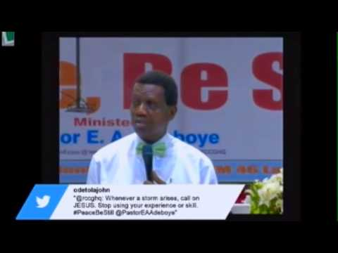 Pastor Enoch Adeboye:Message-Peace Be Still @ Feb.2015 Holy Ghost Service