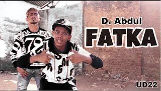 D Abdul - FATKA | United Diamonds 22 | Offical Music Video | Prod By Drj Beats
