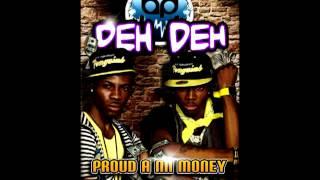 Deh Deh - Proud A Mi Money - (Audio) - Bena Production