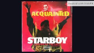 The Weeknd - Acquainted - StarBoy : Legend Of The Fall 2017 Tour Version [Info In Description]