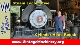 Steam Locomotive Cylinder Head Repair