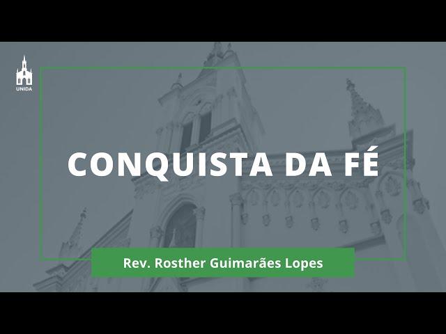 Conquista Da Fé - Rev. Rosther Guimarães Lopes - Culto Matutino - 01/03/2020