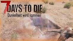 7 Days to Die #S1E24 - Ölschiefer sammeln [Gameplay Deutsch German]