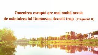 """O lectură a cuvântului lui Dumnezeu """"Omenirea coruptă are mai multă nevoie de mântuirea lui Dumnezeu devenit trup"""" (Fragment 2)"""