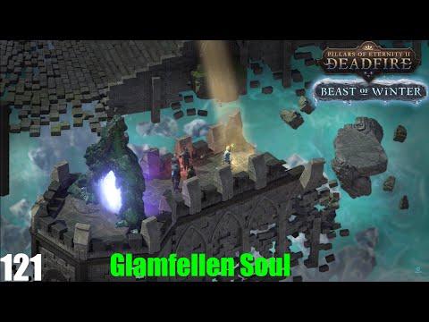 Glamfellen Soul - Pillars of Eternity II : Deadfire (Veteran Walkthrough) Part 121 |
