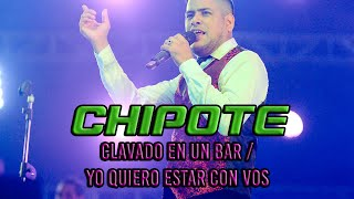 Chipote - Clavado en un Bar / Yo quiero estar con vos
