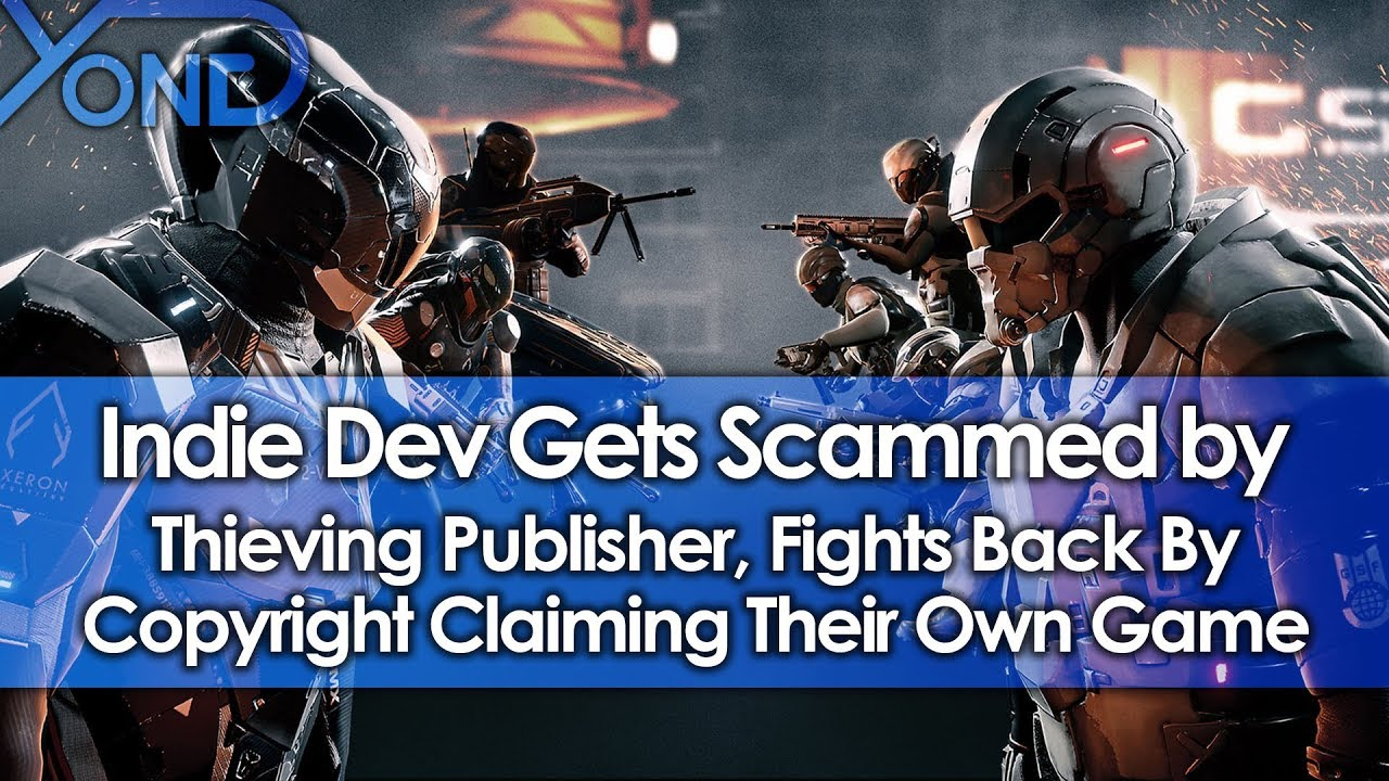 Indie Dev Gets Scammed by Thieving Publisher, Fights Back by Copyright  Claiming Their Own Game