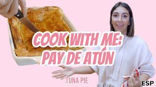 COOK WITH ME: PAY DE ATUN // TUNA PIE!