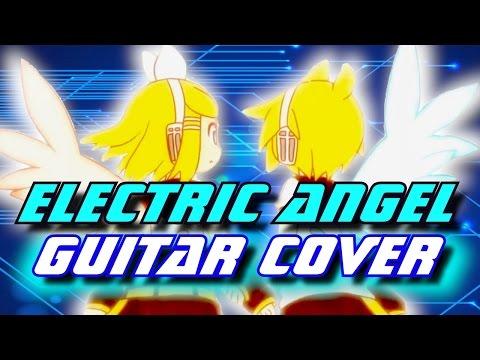 Kagamine Rin & Len - Electric Angel - GUITAR COVER