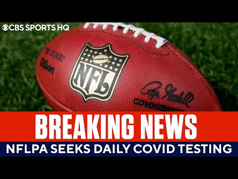 NFLPA Seeks Daily COVID Testing for All Players  CBS Sports HQ