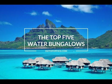 The top five water bungalows on earth