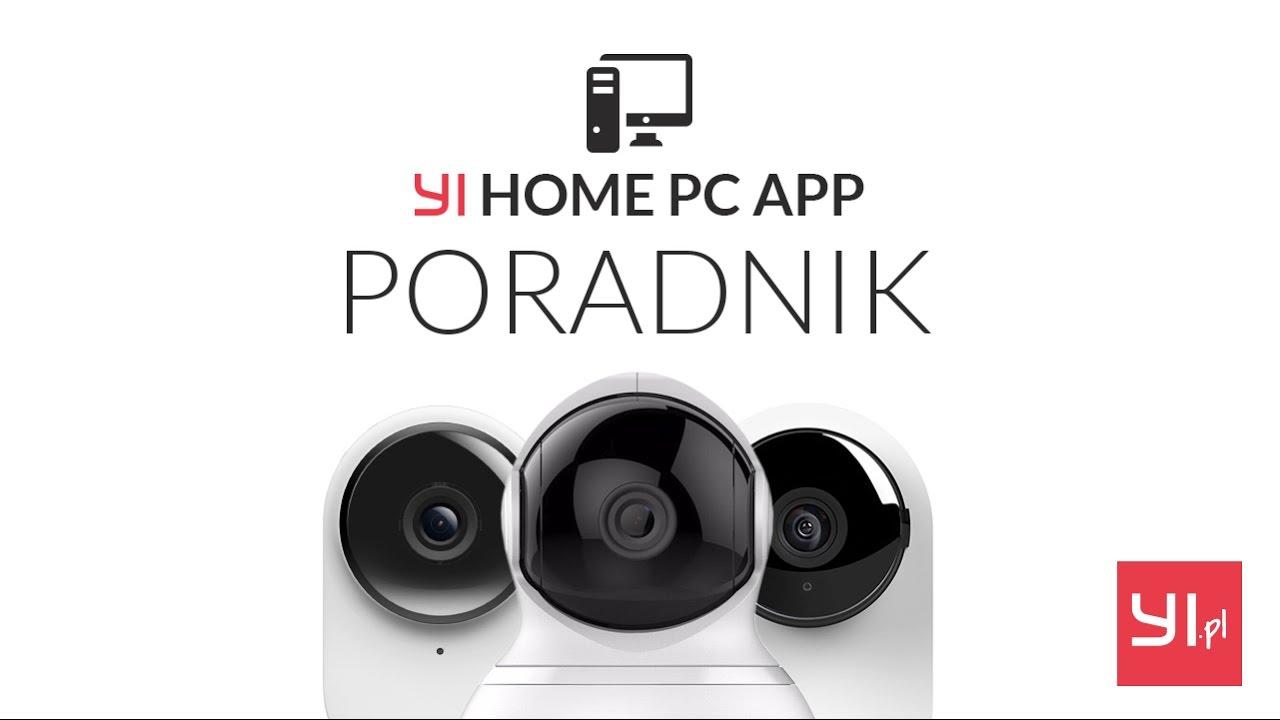 YI Home aplikacja na PC - jak korzystać? Poradnik