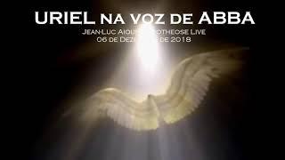 URIEL ATRAVÉS DA VOZ DE ABBA * 06/DEZ/2018!
