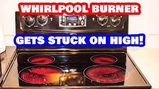 DIY: Whirlpool Stove Burner Not Regulating Temperatures/ Gets Stuck on...
