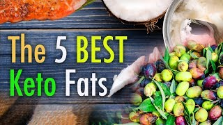 The 5 Best Keto Fats