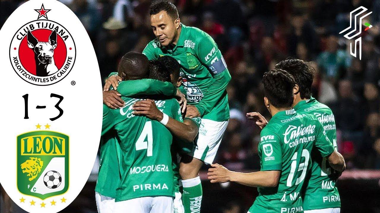 Tijuana Vs Leon Resumen Y Goles 1 3 Liga Mx Cuartos