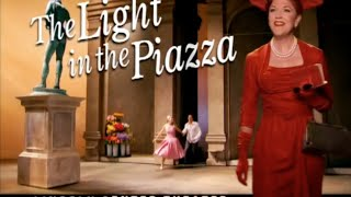 """The Light In The Piazza"" by Craig Lucas, music and lyrics by Adam Guettel"
