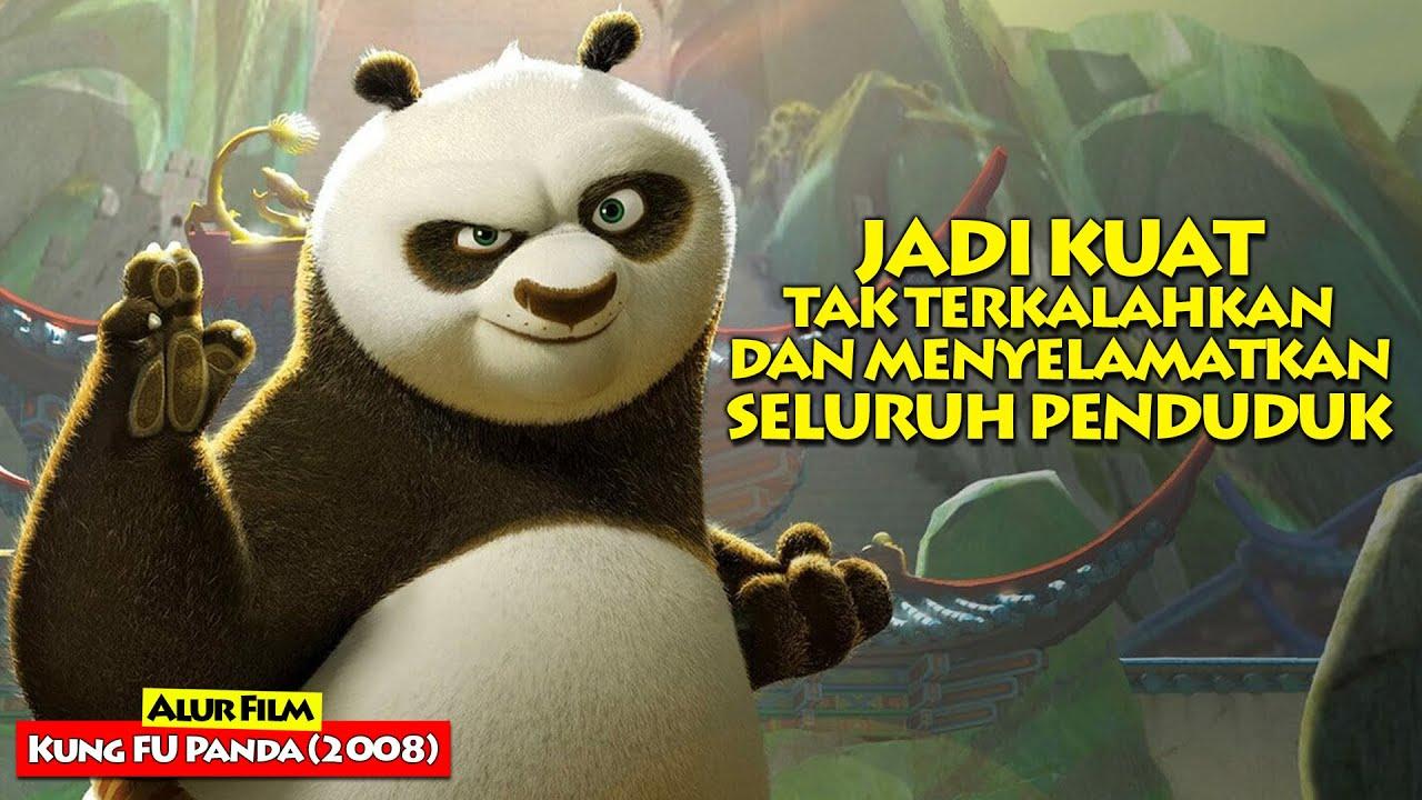 Panda Yang Selalu Di Remehkan Kini Jadi Kuat Dan Tak Terkalahkan | Alur Cerita Film KUNG FU PANDA