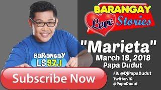 Barangay Love Stories March 18, 2018 Marieta