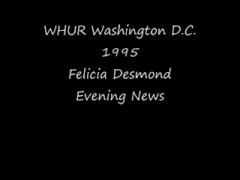 WHUR Washington 1995 Felicia Desmond And Evening News.wmv